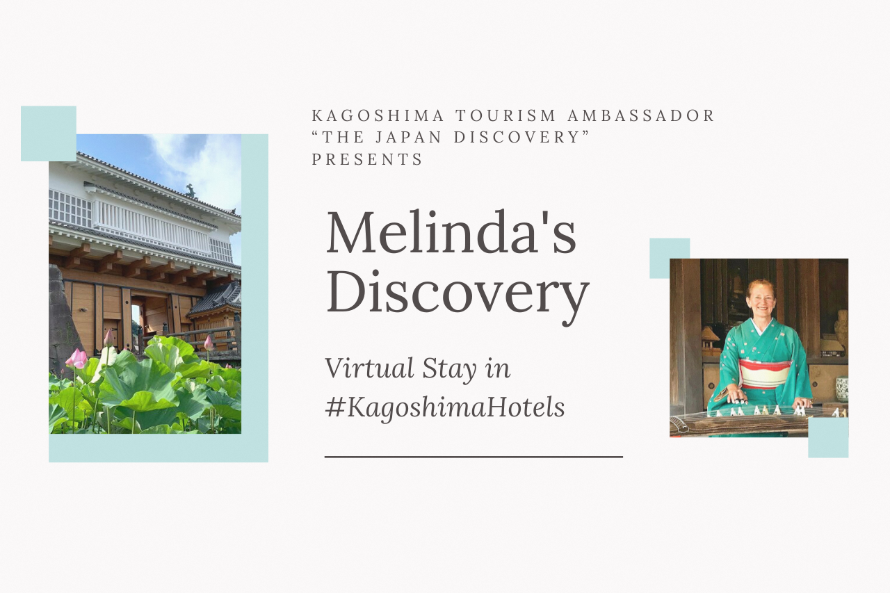 《 Virtual Tour Ⅲ》  Melinda's Discovery; Virtual Stay in #KagoshimaHotels-0